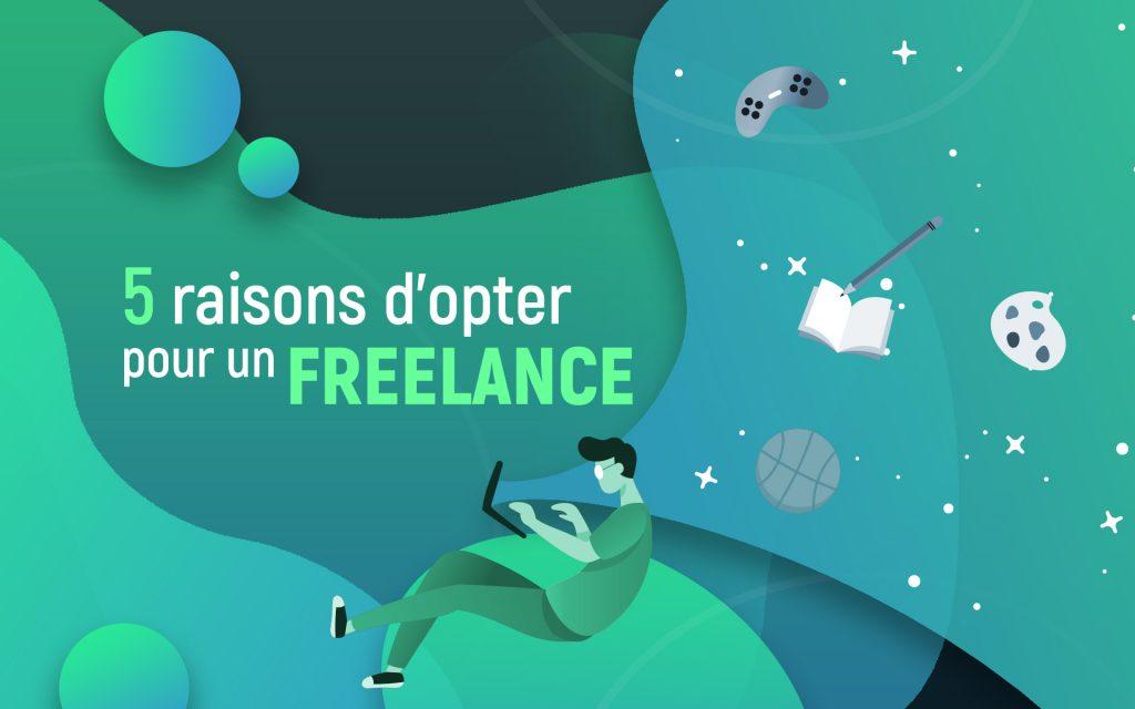 Pourquoi choisir un freelance ?